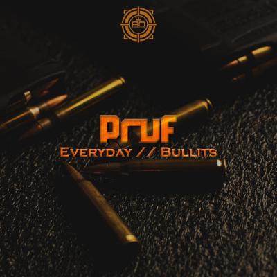 Pruf - Everyday, Bullits