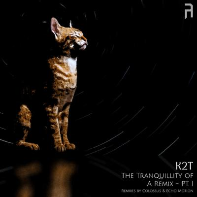 K2T - The Tranquillity of a Remix - Pt. I