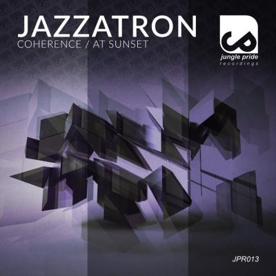 Jazzatron - Coherence / At Sunset