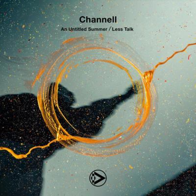 Channell - An Untitled Summer / Less Talk