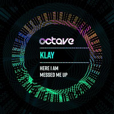 Klay - Here I Am / Messed Me Up