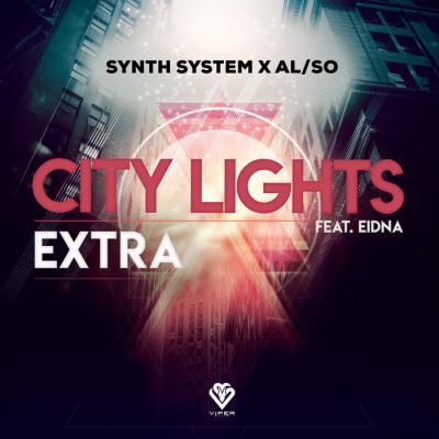 Synth System & AL/SO - City Lights / Extra