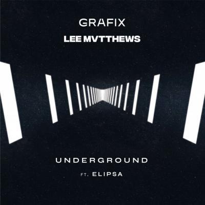 Grafix x Lee Mvtthews - Underground feat. Elipsa