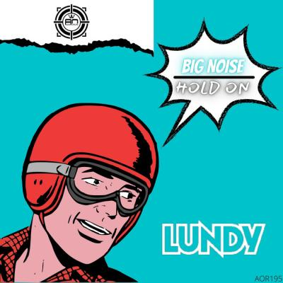 Lundy - Hold On, Big Noise