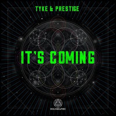 Tyke & Prestige - It's Coming