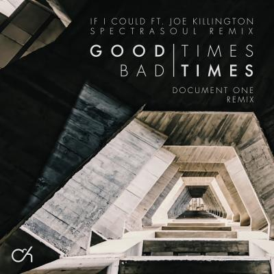 Camo & Krooked - Good Time Bad Time (Document One remix) / If I Could (Spectrasoul remix) [RAM Records]