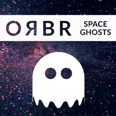 Orbr - Space Ghosts