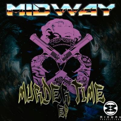 Midway - Murder Time EP
