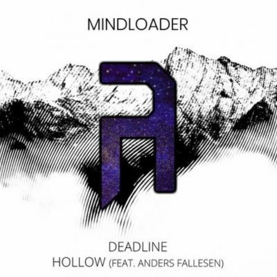 Mindloader - Deadline / Hollow Ft. Anders Fallesen