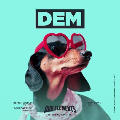 Dub Elements - Better World EP Pt. 1