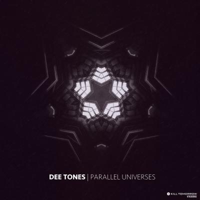 DEE TONES - Parallel Universes [Kill Tomorrow]