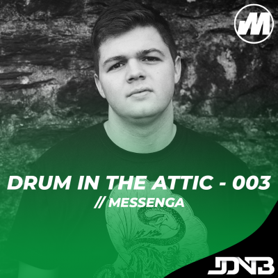 JDNB: Drum in the Attic - 003 [Hosted by Messenga]