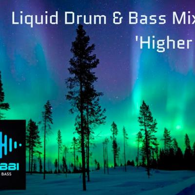 DJ Rabbi - Liquid Drum & Bass Mix 006 - 'Higher Love'