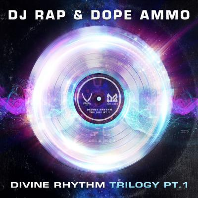 DJ Rap & Dope Ammo - Divine Rhythm Trilogy Pt.1