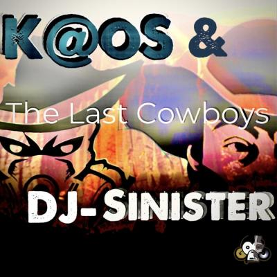 DJ Sinister & K@oS - The Last Cowboys LP