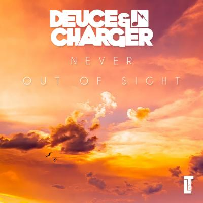Deuce & Charger - Never Out Of Sight
