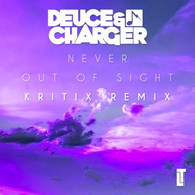 Deuce & Charger - Never Out Of Sight (Kritix Remix)