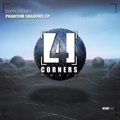 Dopplershift - Phantom Shadows EP [Four Corners Music]