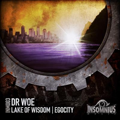 Dr Woe - Lake Of Wisdom / Egocity [Insomnius Music]