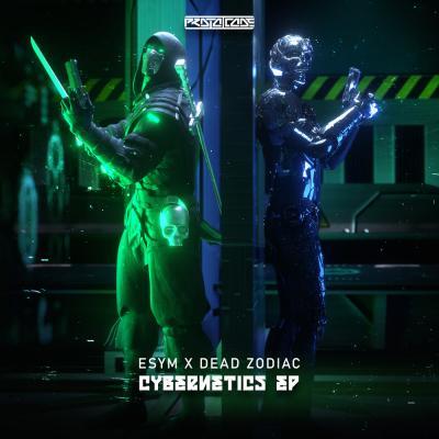 Esym & Dead Zodiac - Cybernetics EP