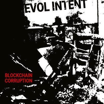 Evol Intent - Blockchain Corruption [Evol Intent Recordings]