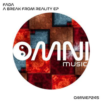 Fada - A Break From Reality EP [Omni Music]