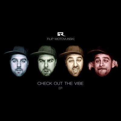 Filip Motovunski - Check Out The Vibe EP [Bad Taste Recordings]