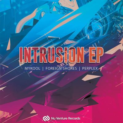 Foreign Shores / Perplex / MYKOOL - Intrusion EP