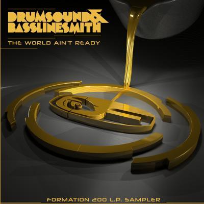 Drumsound & Bassline Smith - The World Ain't Ready / Formation 200 LP Sampler