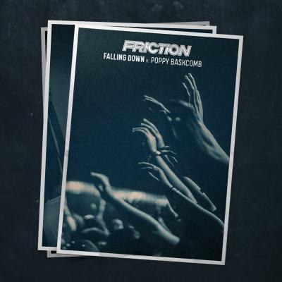 Friction Ft. Poppy Baskcomb - Falling Down