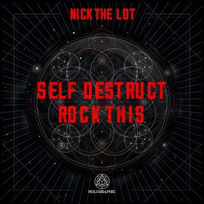 Nick The Lot - Self Destruct / Rock This