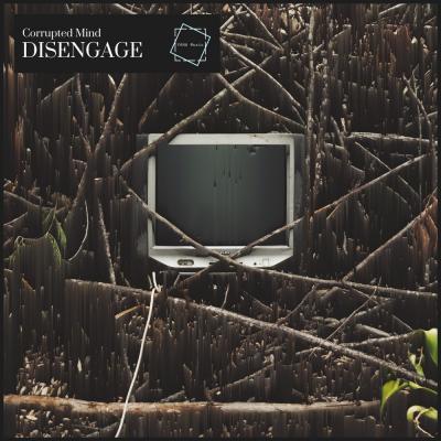 Corrupted Mind - Disengage