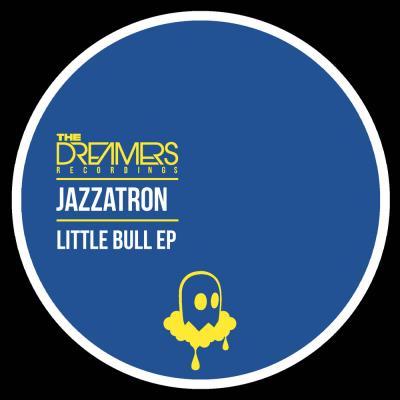Jazzatron: Little Bull EP