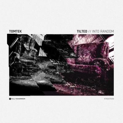 Tomtek:Tilted [Kill Tomorrow]