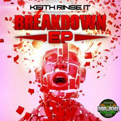 Keith Rinse It - Break Down EP