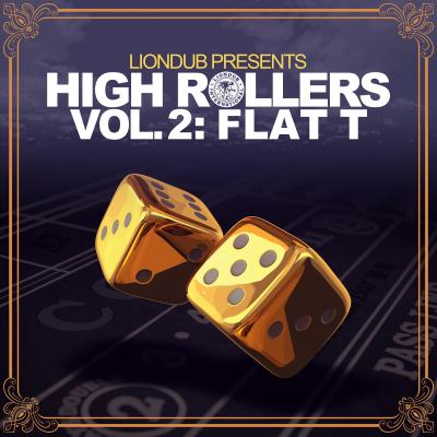 Liondub Presents High Rollers Vol.2: Flat T