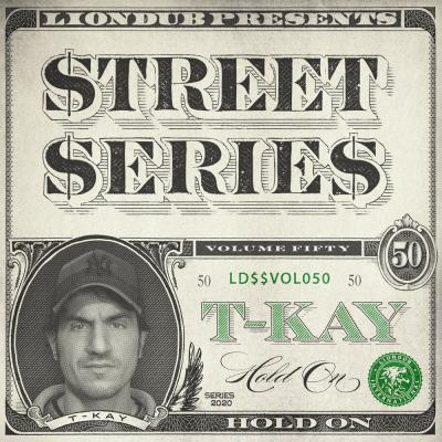 T-Kay - Liondub Street Series Vol50: Hold On