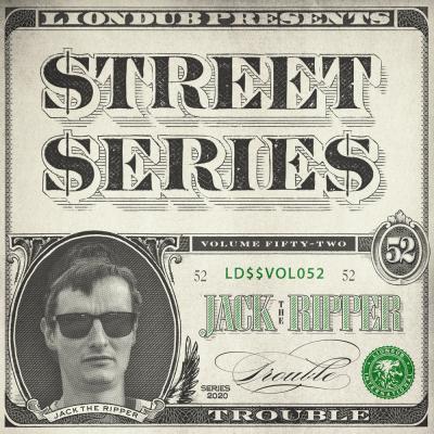 JTR - Liondub Street Series Vol. 52: Trouble