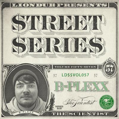 B-Plexx - Liondub Presents Street Series Vol:57 - The Scientist