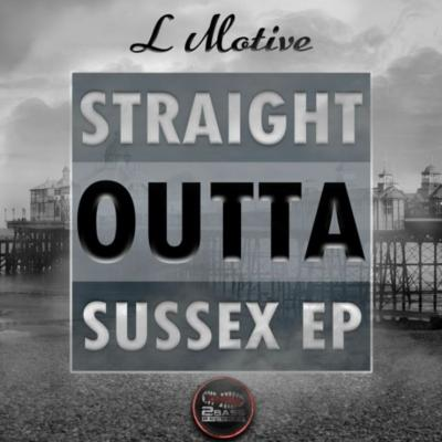 L Motive - Straight Outta Sussex EP