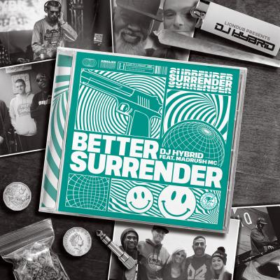 DJ Hybrid & Madrush MC - Better Surrender