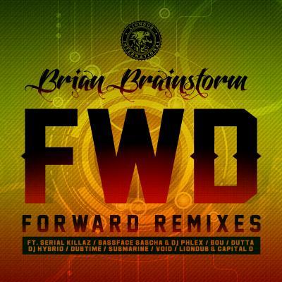 Brian Brainstorm -  Forward Remixes