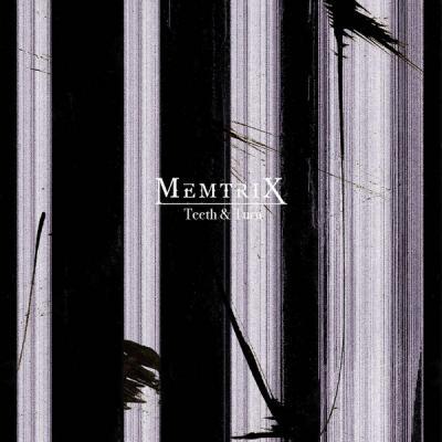 MEMTRIX - Teeth & Turn