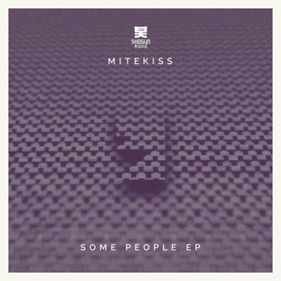 MITEKISS - Some People EP [Shogun Audio]