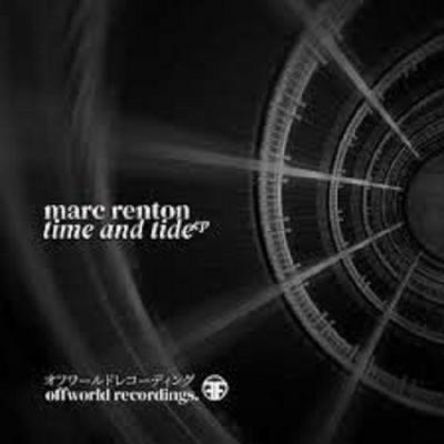 Marc Renton - Time & Tide EP [Offworld Recordings]