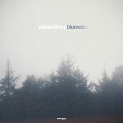 Misanthrop - Blurred EP [Neosignal]