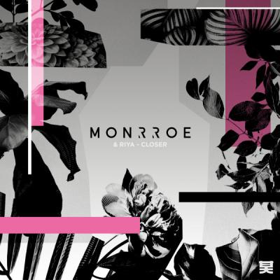 Monrroe & Riya - Closer