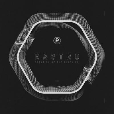Kastro - Creation of The Black EP