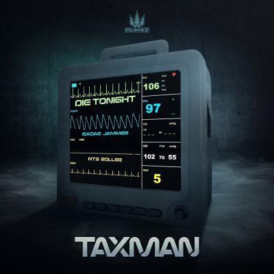 Taxman - Die Tonight