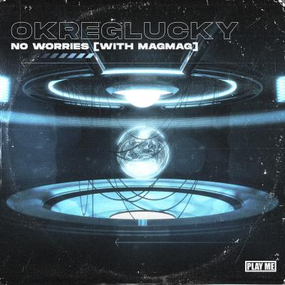 OkregLucky - No Worries (with Mag Mag)